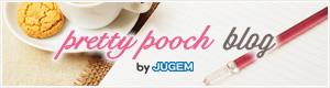 pretty pooch blog by JUGEM